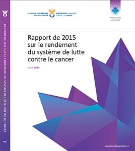 Rapport de 2015 sur le rendement du système de lutte contre le cancer