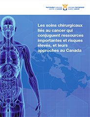 Rapport cover de Les soins chirurgicaux liés au cancer qui conjuguent ressources importantes et risques élevés, et leurs approches au Canada