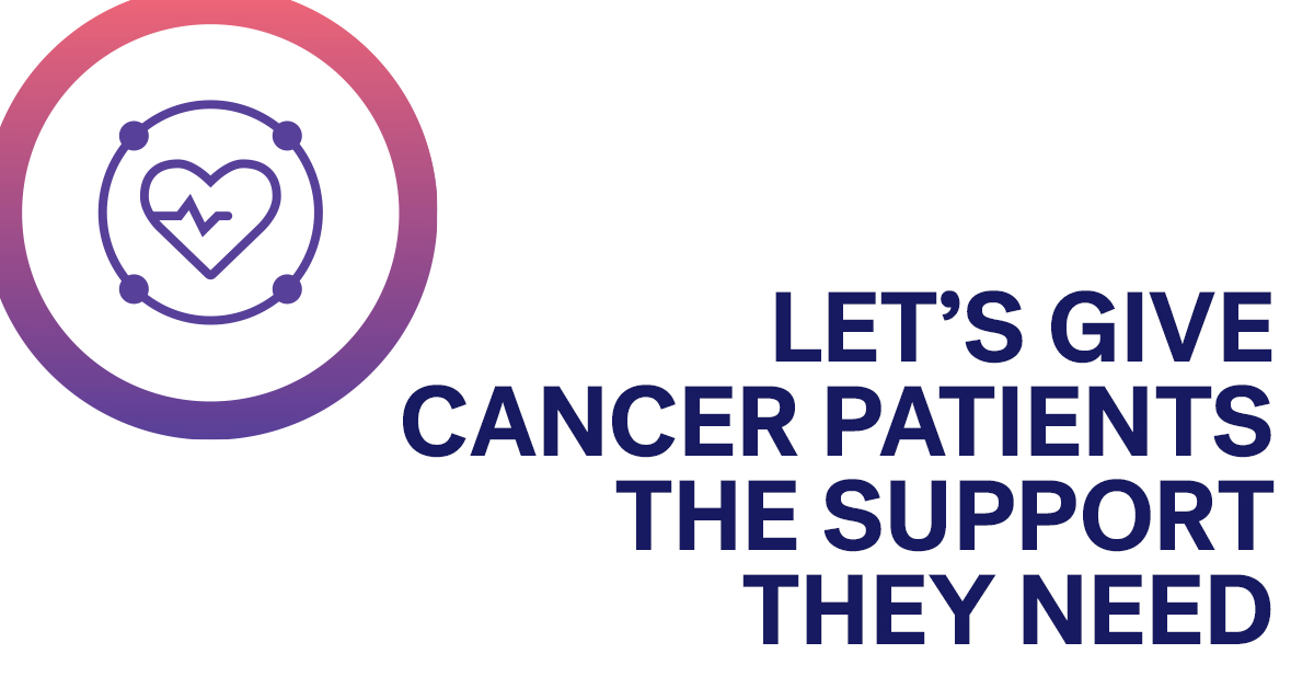 Let's give cancer patients the support they need